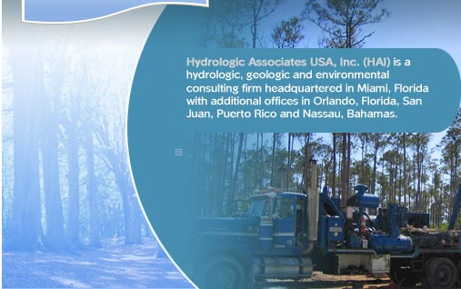 Hydrologic Associates is a hydrologic, geologic and environmental consulting firm headquarted in Miami, Florida with additional offices in Orlando, Florida; San Juan, Puerto Rico; and Nassau Bahanmas.